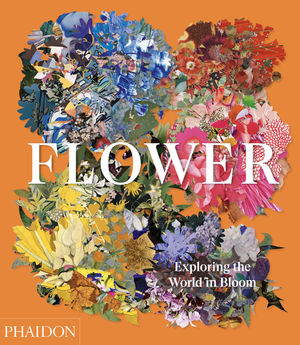 FLOWER - EXPLORING THE WORLD IN BLOOM *