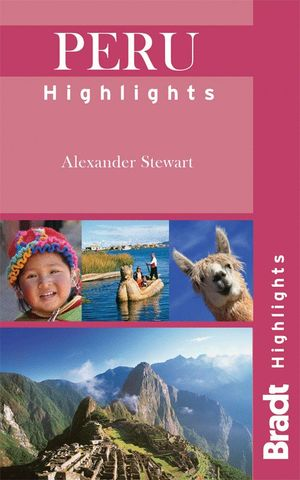 PERU HIGHLIGHTS -BRADT *
