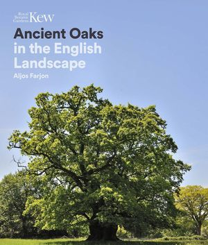 ANCIENT OAKS IN THE ENGLISH LANDSCAPE *