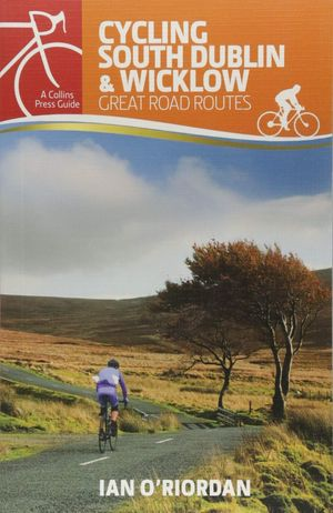 CYCLING SOUTH DUBLIN & WICKLOW:  *