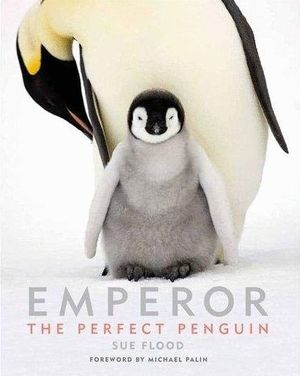 EMPEROR: THE PERFECT PENGUIN *
