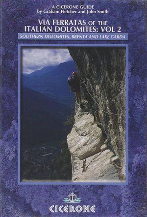 VIA FERRATAS OF THE ITALIAN DOLOMITES, VOL 2 *