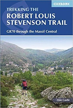 TREKKING THE ROBERT LOUIS STEVENSON TRAIL *