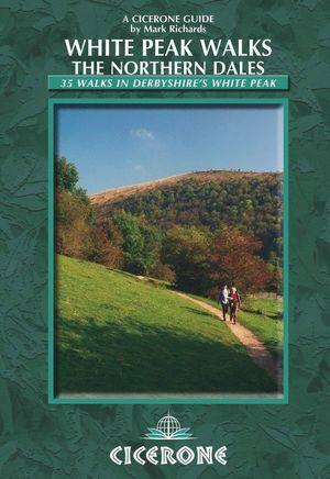 WHITE PEAK WALKS: THE NORTHERN DALES*