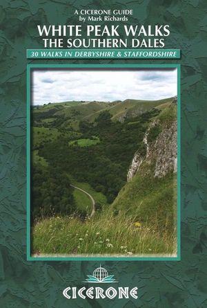 WHITE PEAK WALKS: THE SOUTHERN DALES *