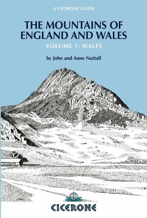 THE MOUNTAINS OF ENGLAND AND WALES: VOL 1 WALES *