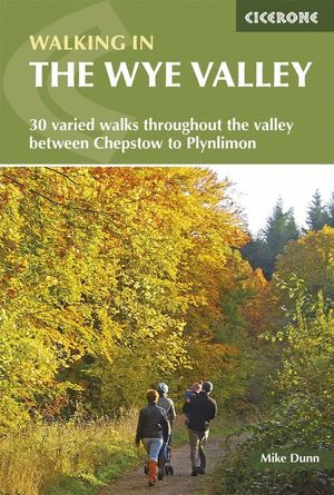 WALKING IN THE WYE VALLEY *
