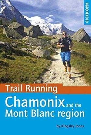 TRAIL RUNNING CHAMONIX AND THE MONT BLANC REGION *