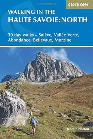 WALKING IN THE HAUTE SAVOIE: NORTH *
