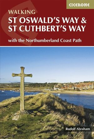 WALKING ST OSWALD'S WAY AND ST CUTHBERT'S WAY *