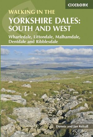 WALKING IN THE YORKSHIRE DALES: SOUTH AND WEST *