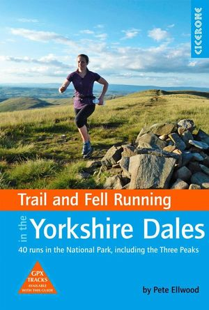TRAIL AND FELL RUNNING IN THE YORKSHIRE DALES *