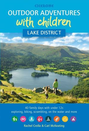 OUTDOOR ADVENTURES WITH CHILDREN - LAKE DISTRICT *