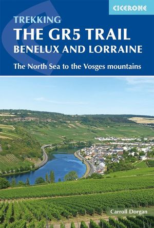 THE GR5 TRAIL : BENELUX AND LORRAINE *