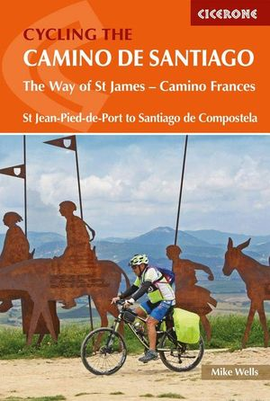 CYCLING THE CAMINO DE SANTIAGO. CAMINO FRANCÉS  *