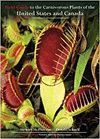 FIELD GUIDE TO THE CARNIVOROUS PLANTS OF THE UNITED STATES AND CANADA *