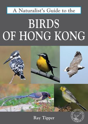 A NATURALIST'S GUIDE TO THE BIRDS OF HONG KONG *