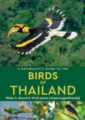 A NATURALIST'S GUIDE TO THE BIRDS OF THAILAND  *