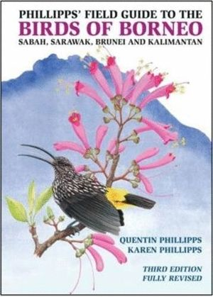PHILLIPPS' FIELD GUIDE TO THE BIRDS OF BORNEO *