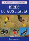A NATURALIST'S GUIDE TO THE BIRDS OF AUSTRALIA *