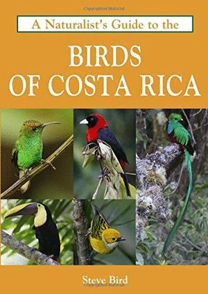 A NATURALIST'S GUIDE TO THE BIRDS OF COSTA RICA  *