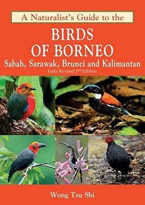 NATURALIST'S GUIDE TO THE BIRDS OF BORNEO *