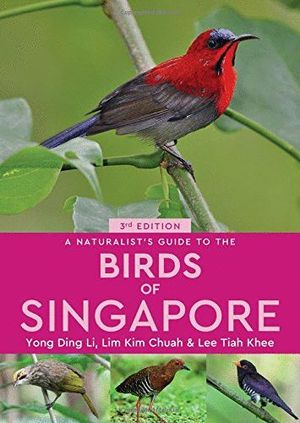 A NATURALIST'S GUIDE TO THE BIRDS OF SINGAPORE  *