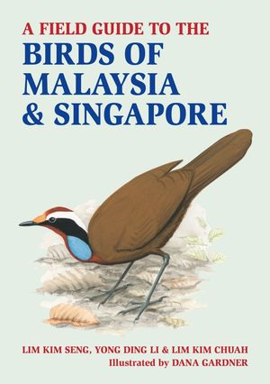 A FIELD GUIDE TO THE BIRDS OF MALAYSIA & SINGAPORE *