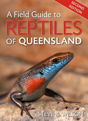 A FIELD GUIDE TO REPTILES OF QUEENSLAND *