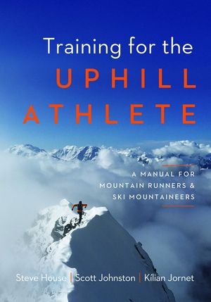 TRAINING FOR THE UPHILL ATHLETE: *