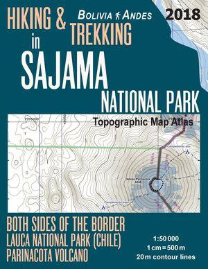 HIKING & TREKKING IN SAJAMA NATIONAL PARK (BOLIVIA ANDES) 1:50.000 *