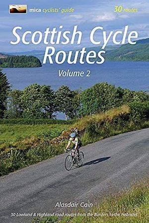 SCOTTISH CYCLE ROUTES VOLUME 2: *