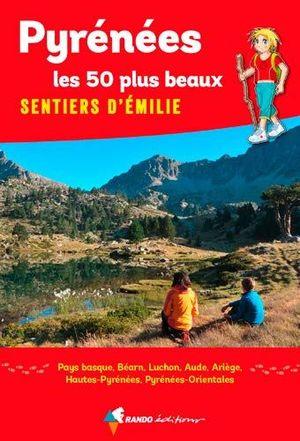 PYRENÉES, LES 50 PLUS BEAUX SENTIERS D'EMILIE *