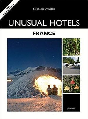 UNUSUAL HOTELS FRANCE *