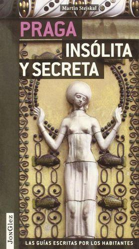 PRAGA INSOLITA Y SECRETA *