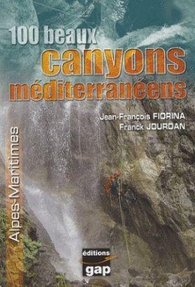 100 BEAUX CANYONS MÉDITERRANÉENS *