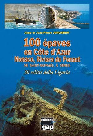 100 ÉPAVES EN CÔTE D'AZUR MONACO, RIVIERA DU PONANT *
