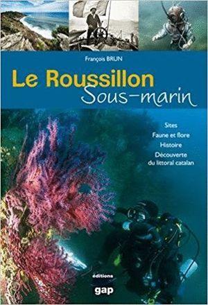 LE ROUSSILLON SOUS-MARIN *
