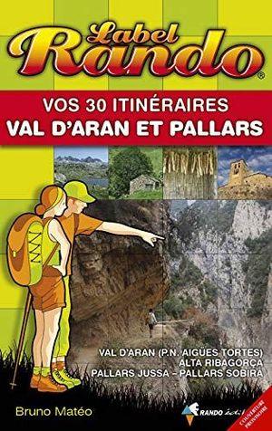 VOS 30 ITINÉRAIRES EN VAL D'ARAN ET PALLARS *