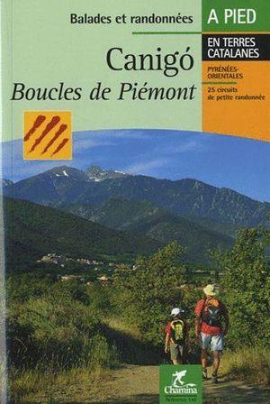 CANIGÓ BOUCLES DE PIEMONT: LANGUEDOC-ROUSSILLON : PYRÉNÉES-ORIENTALES *