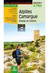 ALPILLES - CAMARGUE ETANGS ET COLLINES *