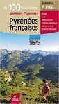 PYRENEES FRANCAISES LES 100 PLUS BEAUX SENTIERS *