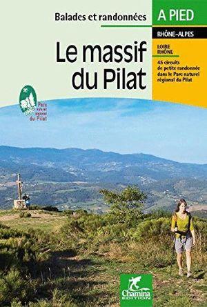 LE MASSIF DU PILAT. RHÔNE-ALPES : LOIRE - RHÔNE *