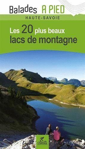 LACS DE MONTAGNE HAUTE-SAVOIE LES 20 PLUS BEAUX *