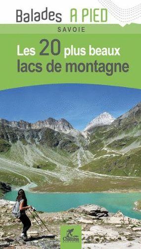 LES 20 PLUS BEAUX LACS DE MONTAGNE DE SAVOIE *