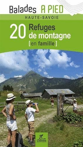 23 REFUGES DE MONTAGNE EN FAMILLE : PYRÉNÉES-ATLANTIQUES, HAUTES-PYRÉNÉES *