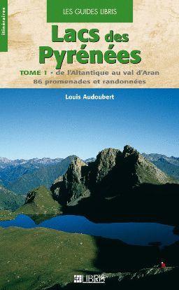 LACS DES PYRENEES. TOME 1, DE L'ATLANTIQUE AU VAL D'ARAN *