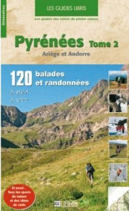 PYRENEES. TOME 2  ARIEGE ET ANDORRE *