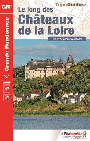 LES CHÂTEAUX DE LA LOIRE A PIED
