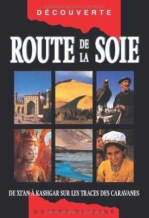 ROUTE DE LA SOIE *